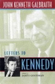 LETTERS TO KENNEDY by John Kenneth Galbraith