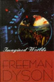 IMAGINED WORLDS by Freeman Dyson