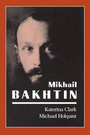MIKHAIL BAKHTIN by Katerina & Michael Holquist Clark
