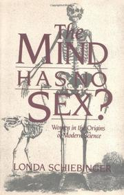THE MIND HAS NO SEX? Women in the Origins of Modern Science by Londa Schiebinger