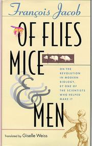 OF FLIES, MICE, AND MEN by François Jacob