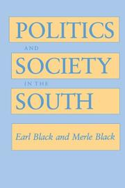 POLITICS AND SOCIETY IN THE SOUTH by Earl & Mearle Black Black