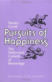 PURSUITS OF HAPPINESS: The Hollywood Comedy of Remarriage by Stanley Cavell