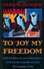 TO 'JOY MY FREEDOM by Tera W. Hunter