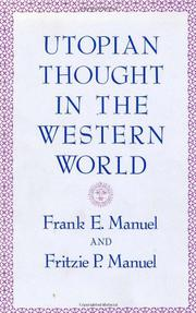 UTOPIAN THOUGHT IN THE WESTERN WORLD by Frank E. & Fritzie P. Manuel Manuel