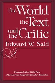 THE WORLD, THE TEXT, AND THE CRITIC by Edward W. Said