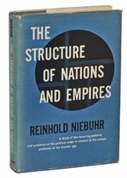 THE STRUCTURE OF NATIONS AND EMPIRES by Reinhold Niebuhr