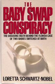 THE BABY SWAP CONSPIRACY by Loretta Schwartz-Nobel
