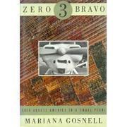 ZERO THREE BRAVO by Mariana Gosnell