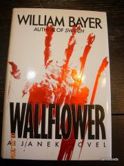 WALLFLOWER by William Bayer