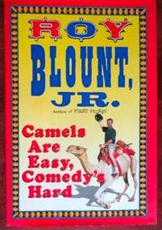CAMELS ARE EASY, COMEDY'S HARD by Roy Blount