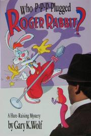 WHO P-P-P-PLUGGED ROGER RABBIT? by Gary K. Wolf