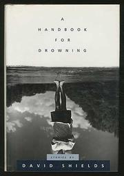 A HANDBOOK FOR DROWNING by David Shields