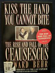 KISS THE HAND YOU CANNOT BITE by Edward Behr