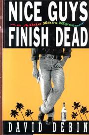 NICE GUYS FINISH DEAD by David Debin