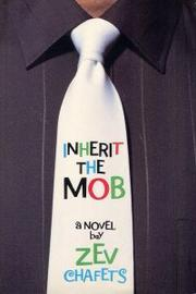 INHERIT THE MOB by Zev Chafets