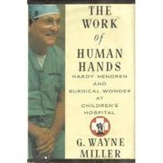 THE WORK OF HUMAN HANDS by G. Wayne Miller