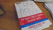 YOU DON'T HAVE TO DIE by Geralyn Gaes