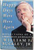 HAPPY DAYS WERE HERE AGAIN by William F. Buckley Jr.
