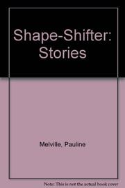 SHAPE-SHIFTER by Pauline Melville