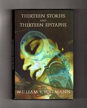 THIRTEEN STORIES AND THIRTEEN EPITAPHS by William T. Vollmann