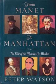 FROM MANET TO MANHATTAN by Peter Watson