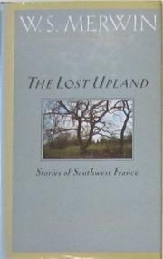 THE LOST UPLAND by W.S. Merwin