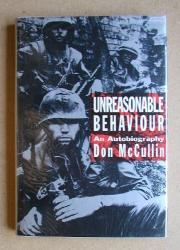 UNREASONABLE BEHAVIOUR by Don McCullin