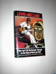 YOU CAN'T PUT NO BOOGIE WOOGIE ON THE KING OF ROCK AND ROLL by Lewis Grizzard