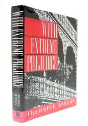 WITH EXTREME PREJUDICE by Frederick Barton