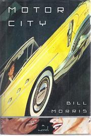 MOTOR CITY by Bill Morris
