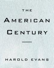 THE AMERICAN CENTURY by Harold Evans