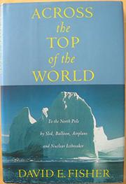 ACROSS THE TOP OF THE WORLD by David E. Fisher