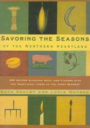 SAVORING THE SEASONS OF THE NORTHERN HEARTLAND by Beth Dooley