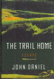 THE TRAIL HOME by John Daniel