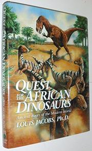 QUEST FOR THE AFRICAN DINOSAURS by Louis Jacobs