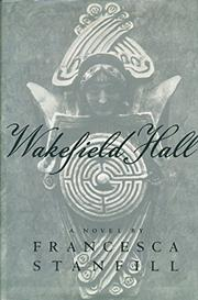 WAKEFIELD HALL by Francesca Stanfill