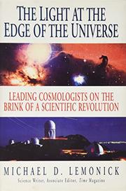 THE LIGHT AT THE EDGE OF THE UNIVERSE by Michael D. Lemonick