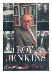 A LIFE AT THE CENTER by Roy Jenkins