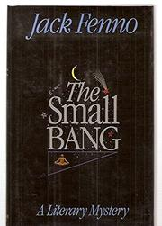 THE SMALL BANG by Jack Fenno