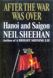 AFTER THE WAR WAS OVER by Neil Sheehan
