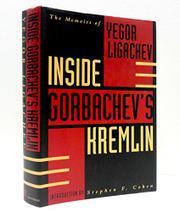 INSIDE GORBACHEV'S KREMLIN by Yegor Ligachev