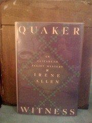 QUAKER WITNESS by Irene Allen