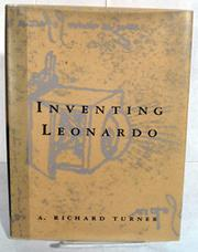 INVENTING LEONARDO by A. Richard Turner