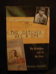 THE CATCHER WAS A SPY by Nicholas Dawidoff
