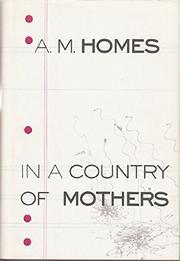 IN A COUNTRY OF MOTHERS by Homes A.M.