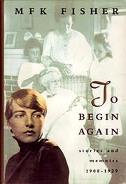 TO BEGIN AGAIN by M.F.K. Fisher