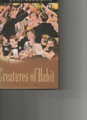 CREATURES OF HABIT by Julie Baumgold