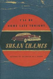 I'LL BE HOME LATE TONIGHT by Susan Thames