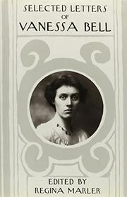 SELECTED LETTERS OF VANESSA BELL by Regina Marler